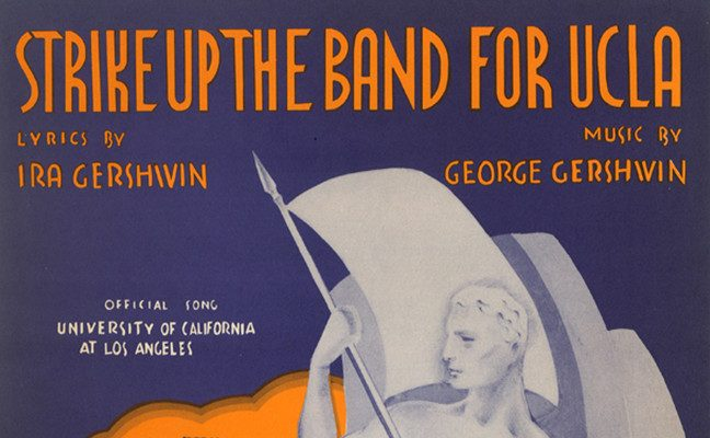 "The Gershwin brothers gifted ""Strike Up the Band for UCLA"" to the university in the 1930s."